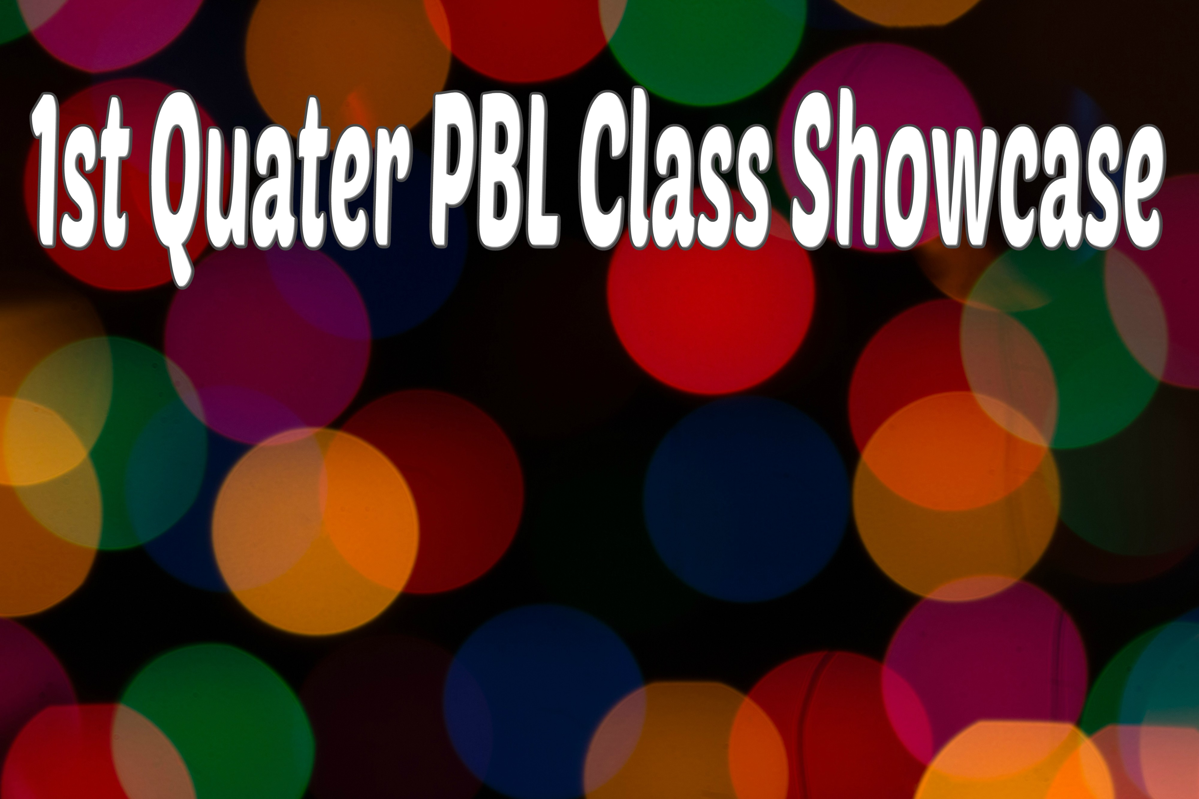 PBL = Project Based Learning – Wednesday, October 30th