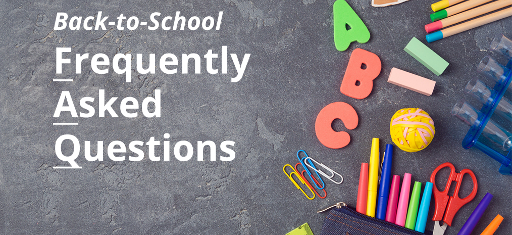 Back To School Questions Answered